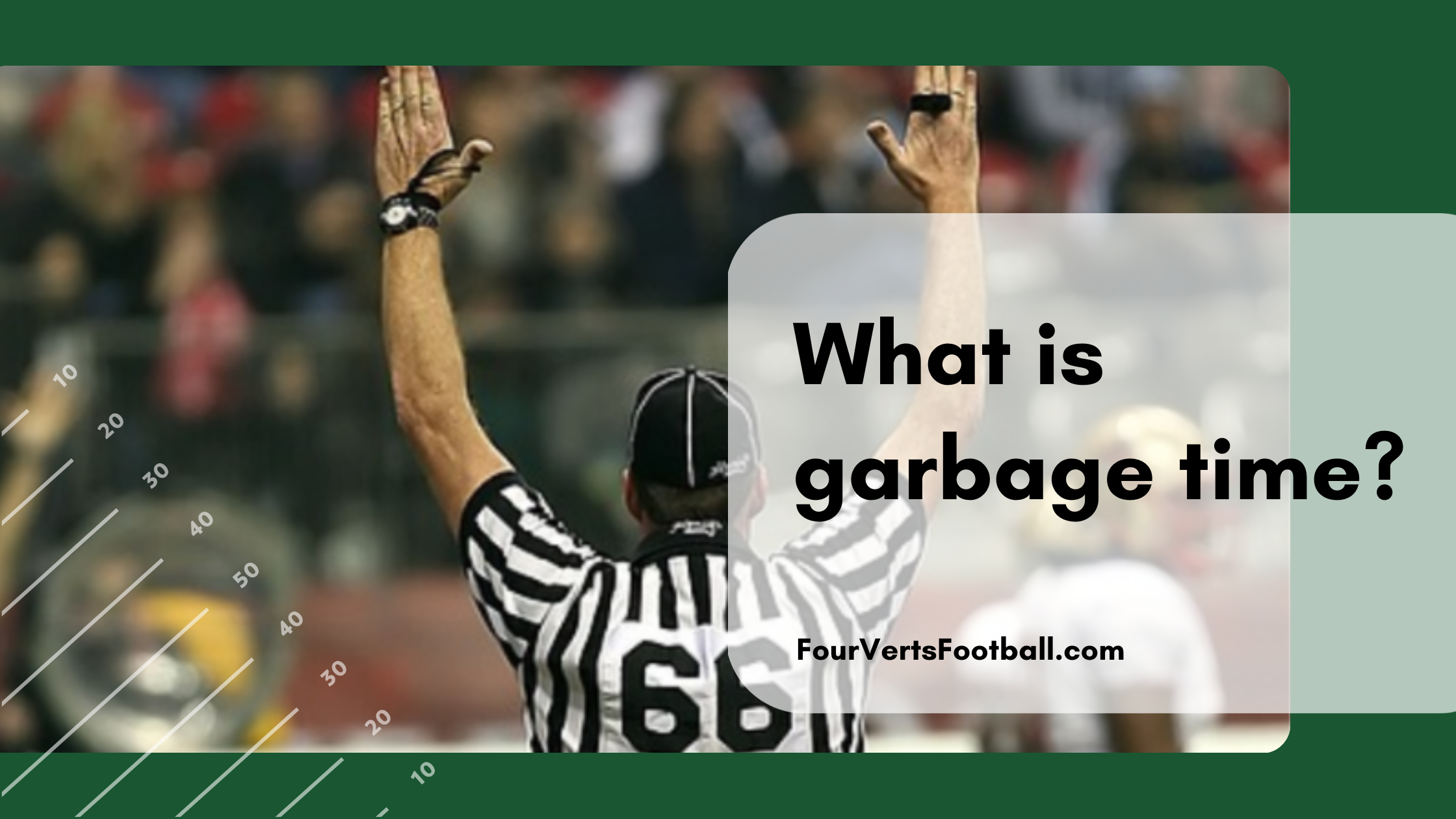 what is garbage time in football