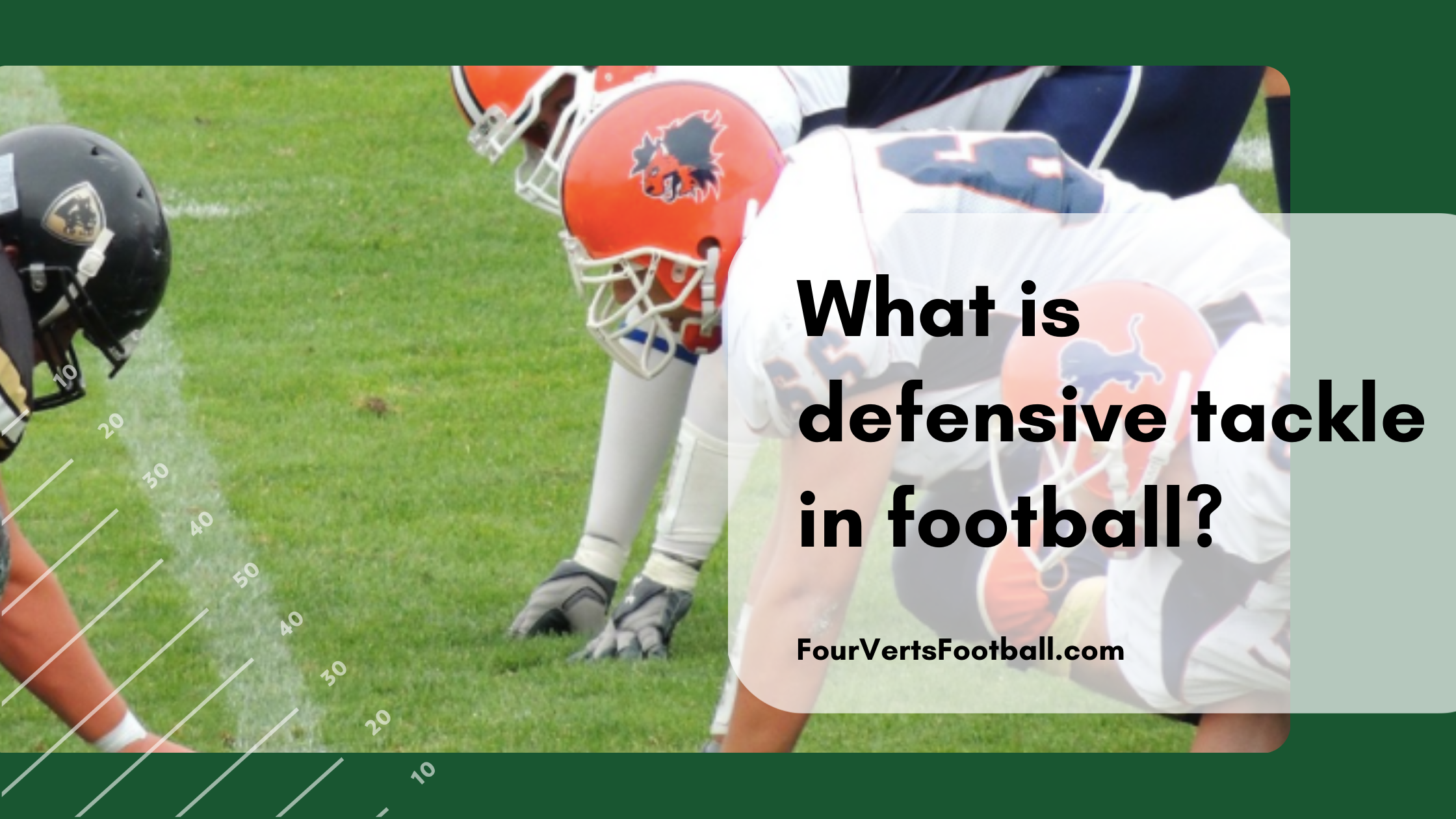 What is a defensive tackle