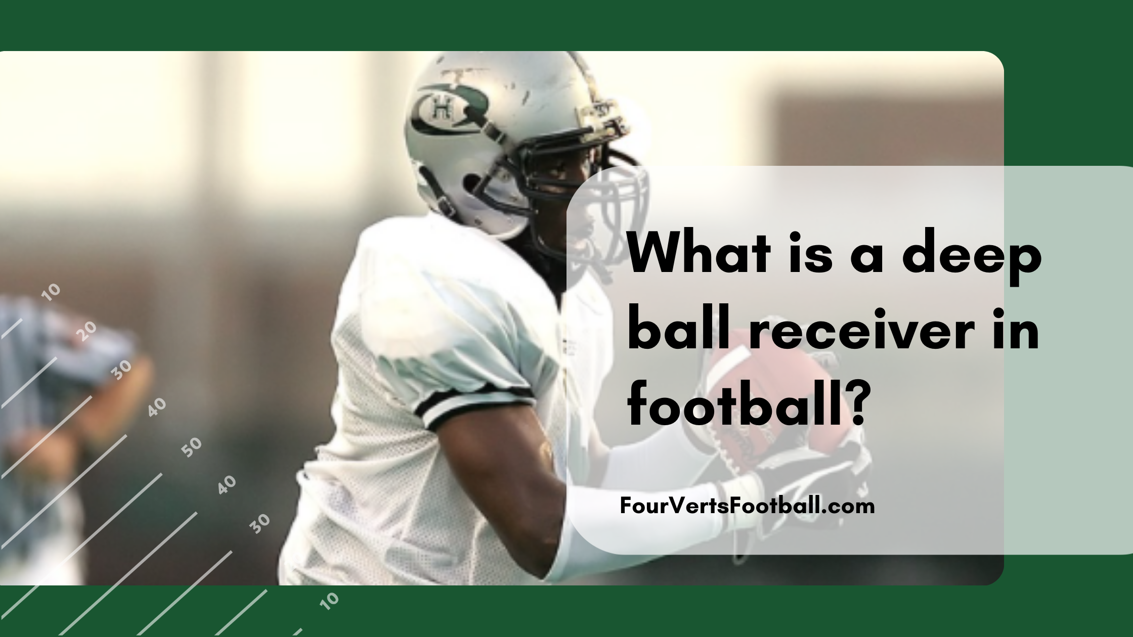 what is a deep ball receiver